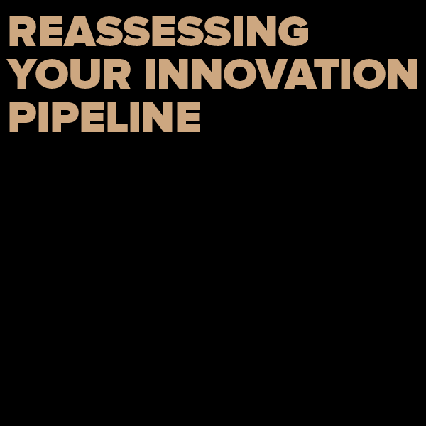 Digital Roundtable: Reassessing Your Innovation Pipeline
