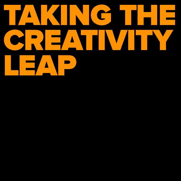 Digital Roundtable: Taking the Creativity Leap