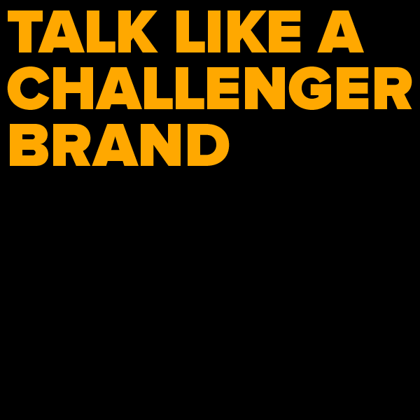 Digital Roundtable: Talk Like a Challenger Brand