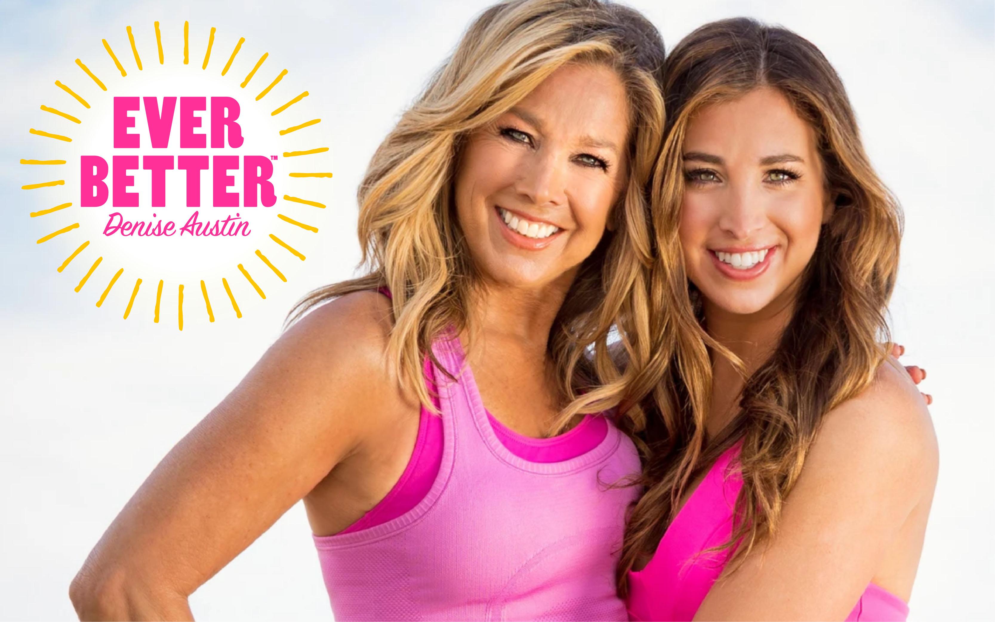 LPK Helps Fitness Icon Denise Austin Launch Wellness Brand, EVER BETTER™